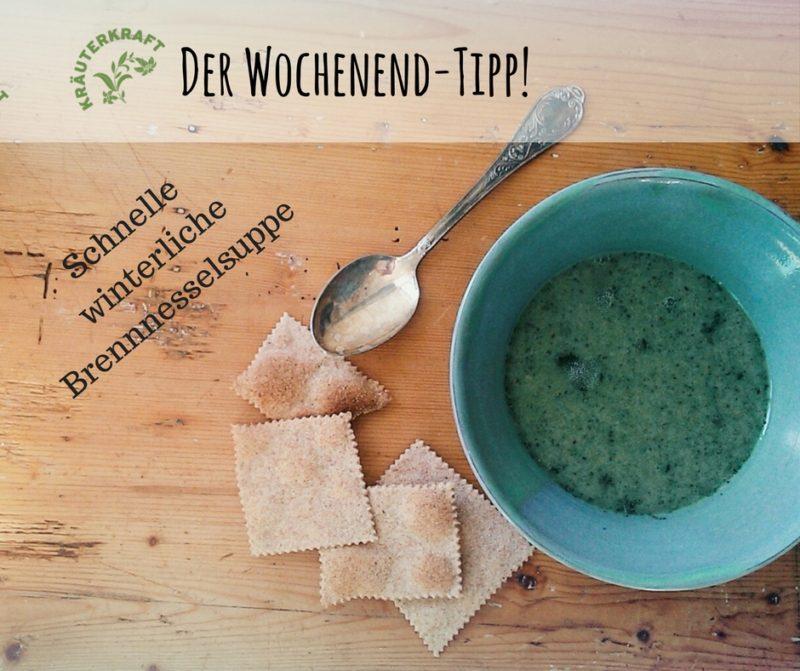 Der Kräuterkraft-Wochenend-Tipp: Brennnessel-Suppe zu Zweit
