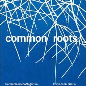 common roots, das Buch über die Gemeinschaftsgärten Semirurali